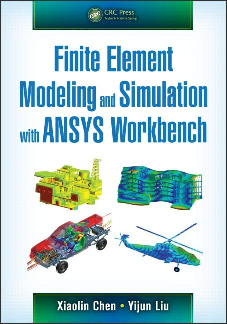 Finite Element Modeling and Simulation with ANSYS Workbench book cover